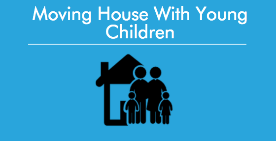 Moving Home With Young Children (Infographic)